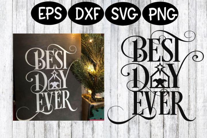 Christmas SVG, Best Day Ever SVG, Nativity SVG, Christmas