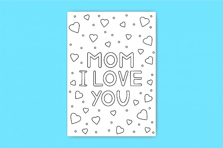 Mom I love you. Card for mother. Coloring page, paper.