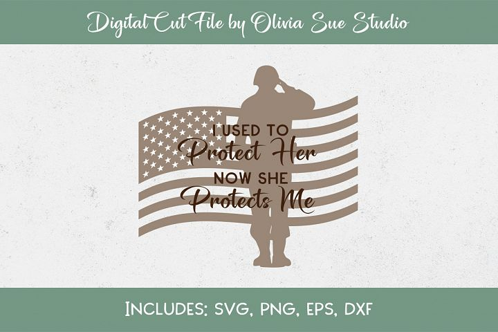 I used to protect her American Army SVG