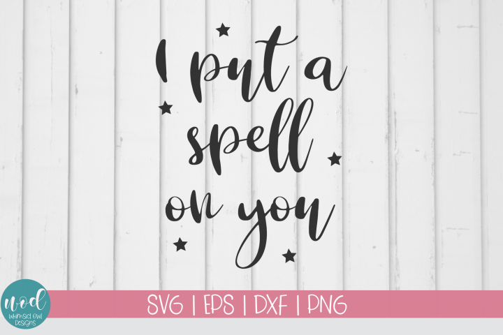 I Put A Spell On You SVG File
