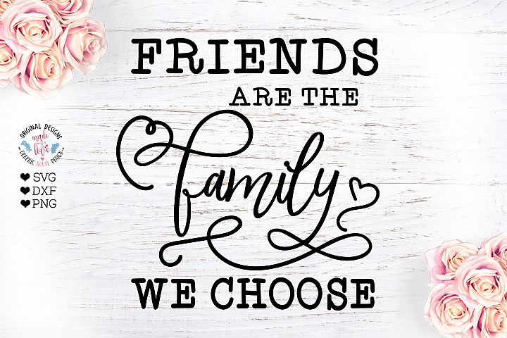 Friends are the Family we Choose - Friends Cut File