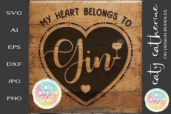 My Heart Belongs To Gin Love Heart SVG Cut File