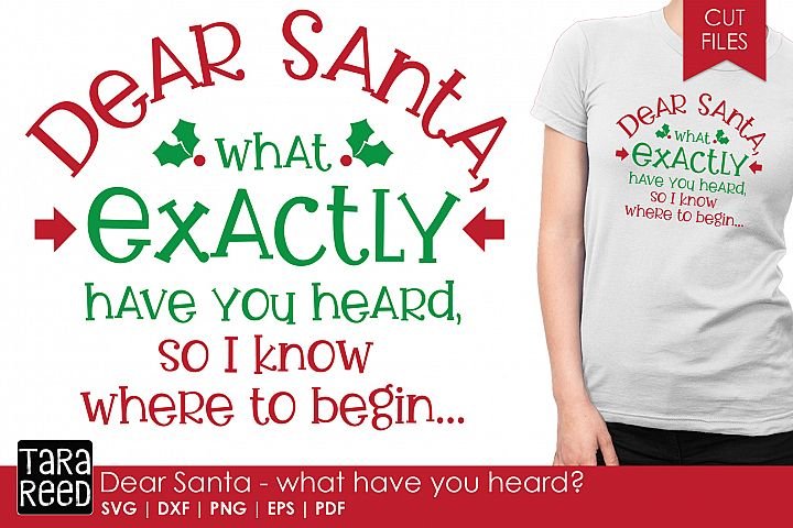 Santa - what have you heard - Christmas SVG and Cut Files