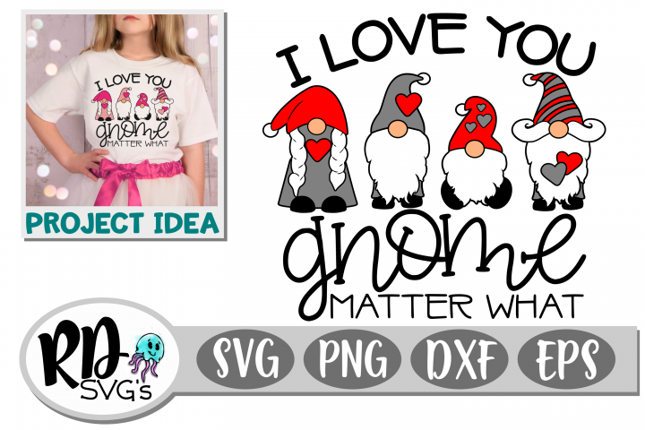 Gnome Matter What - A Valentines Day Cricut Cut File