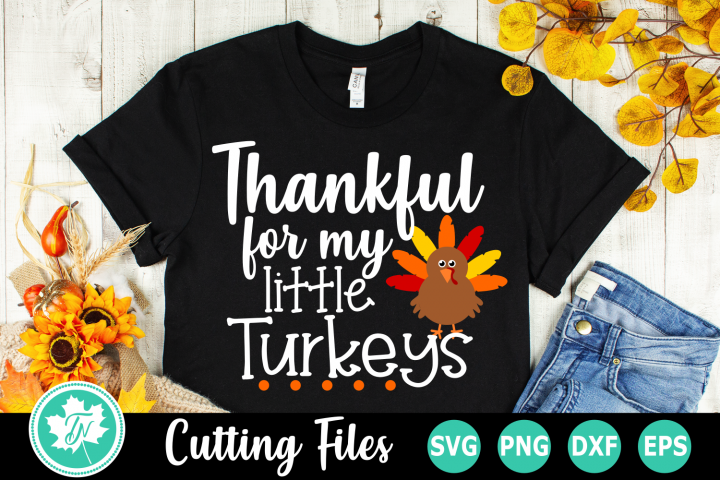 Thankful for my LIttle Turkeys - A Thanksgiving SVG