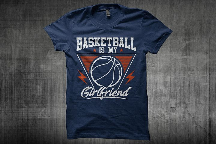 Basketball Is My Girl Friend