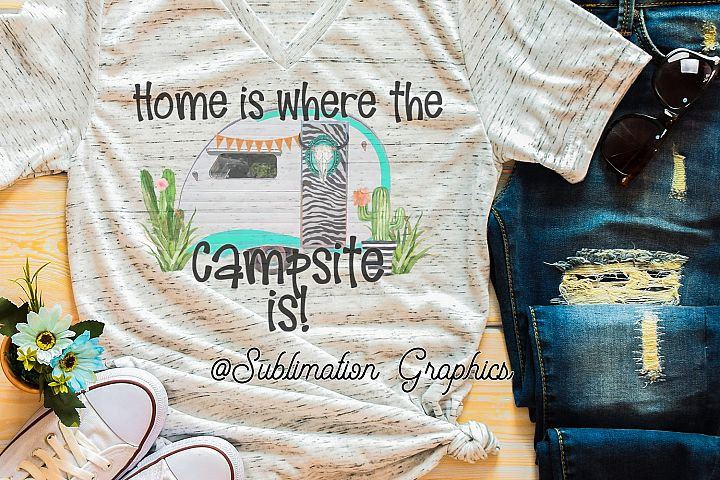 Home is where the campsite is Sublimation PNG