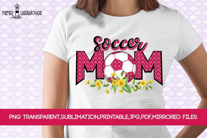 Soccer Mom - Sublimation, printable, png transparent