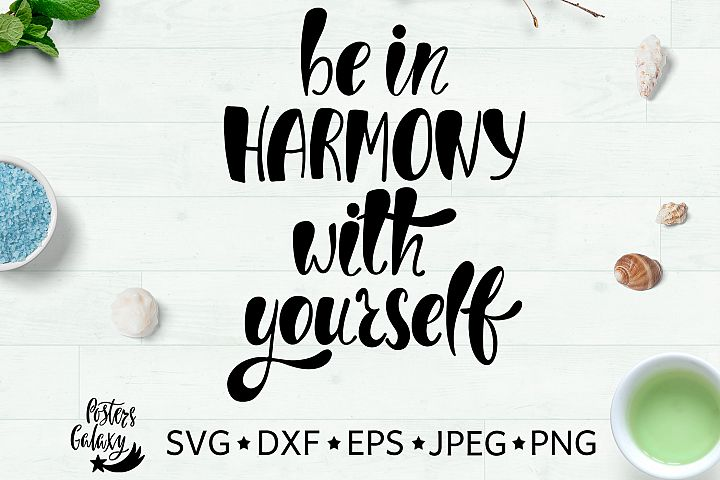 Be in harmony with yourself. Hand drawn typography design. SVG DXF PNG EPS Cutting Files