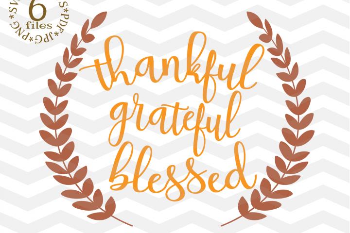 Thankful Grateful Blessed SVG -ThanksgivingSVG -Thankful svg