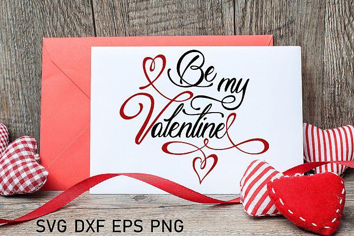 Love saying svg Be my Valentine svg Valentine svg