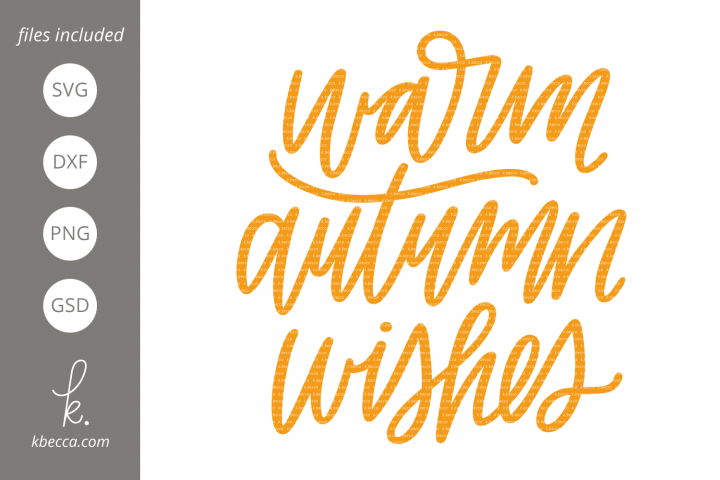 Warm Autumn Wishes SVG Cut Files