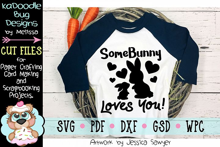 SomeBunny Loves You Easter Title Cut File - SVG PDF DXF GSD