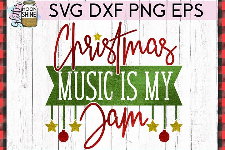 Christmas Music Is My Jam SVG DXF PNG EPS Cutting Files