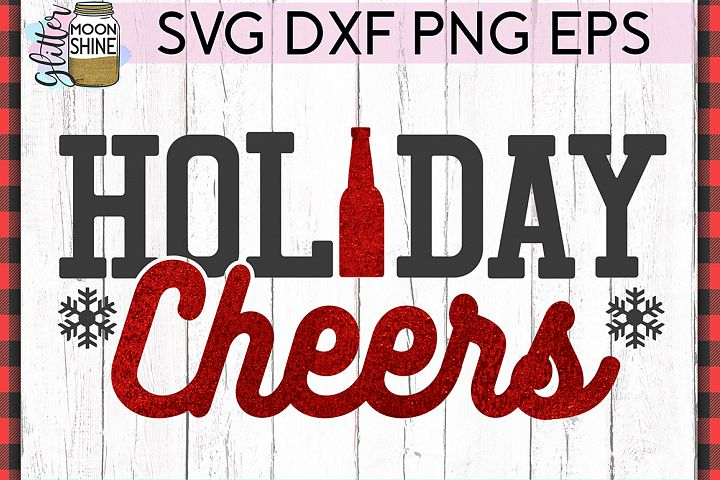 Holiday Cheers Beer SVG DXF PNG EPS Christmas Cutting Files