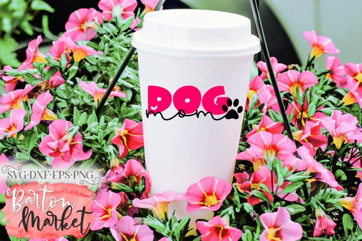 Dog Mom SVG DXF EPS PNG