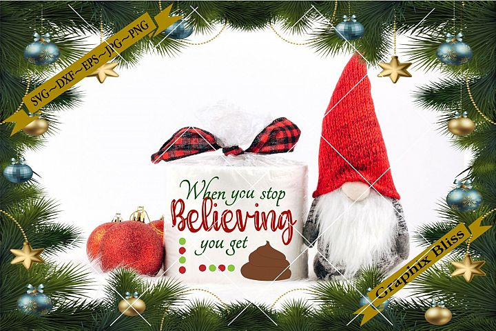 Christmas When You Stop Believing Poop Toilet Paper SVG