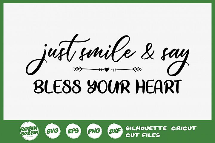Just Smile & Says Bless Your Heart SVG - Funny SVG