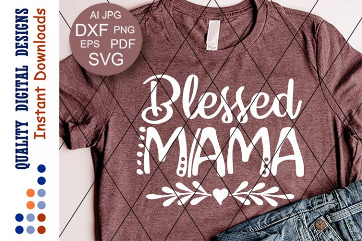 Blessed mama svg Heart clipart Blessed sign Mom shirt vector