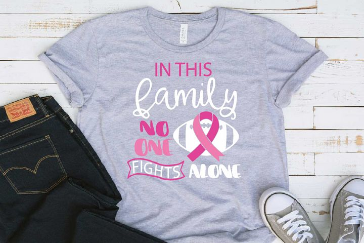 In this family nobody fights alone Breast Cancer svg 1521s