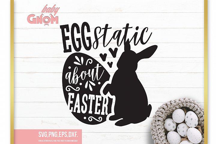 Eggstatic about easter SVG, My First Easter svg ,Easter svg,