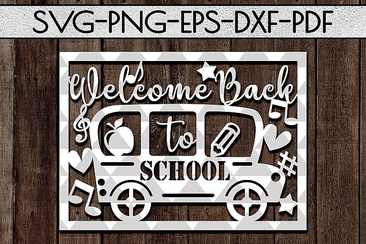 Welcome Back To School Papercut Template, Preschool SVG, DXF