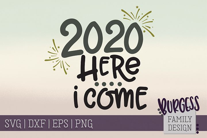 2020 here I come New Year | SVG DXF EPS PNG
