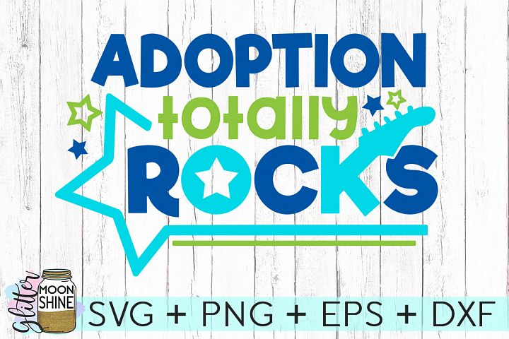 Adoption Totally Rocks SVG DXF PNG EPS Cutting Files example 1