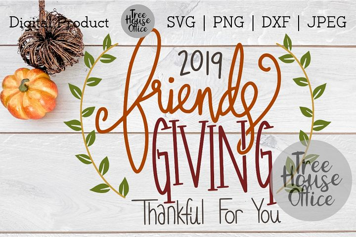 Friendsgiving Thanksgiving Fall Give Thanks SVG PNG DXF JPEG