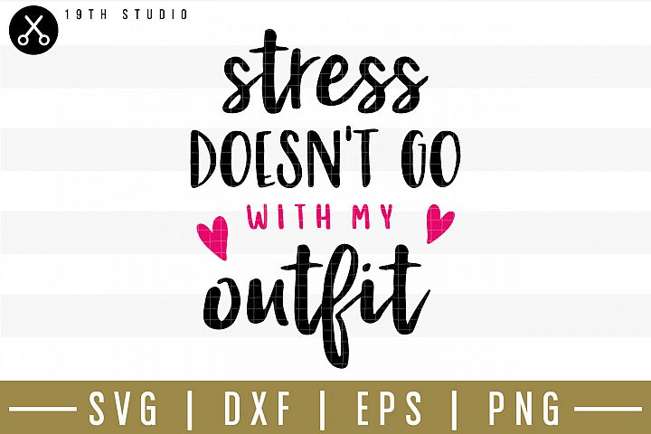 Stress doesnt go with my outfit SVG| Mom boss SVG