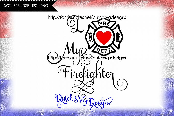 Text cutting file I Love My Firefighter