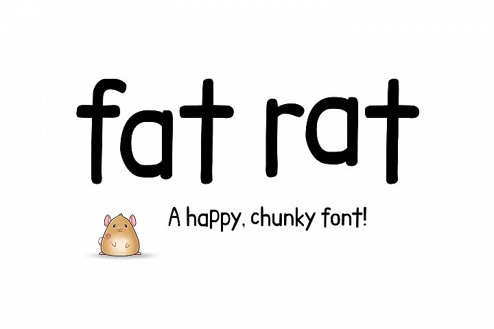NEW Fat Rat - a happy, chunky brush sans serif craft font