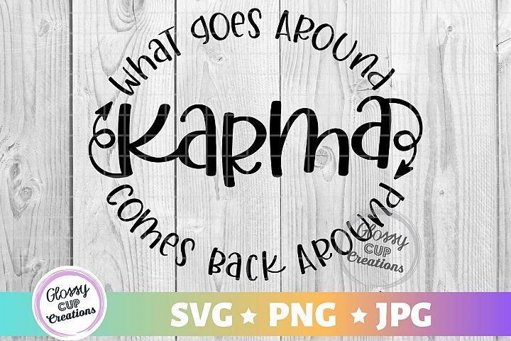 What Comes Around Comes Back Around - KARMA - SVG PNG JPG