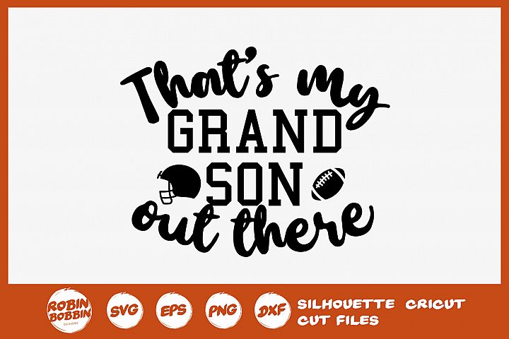 Football SVG - Thats my grand son out there SVG