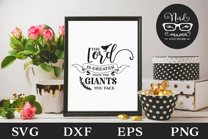 The Lord is greater than the giants you face SVG Cut File