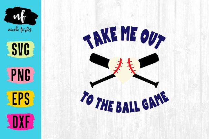 Take Me Out To The Ball Game Baseball SVG Cut File