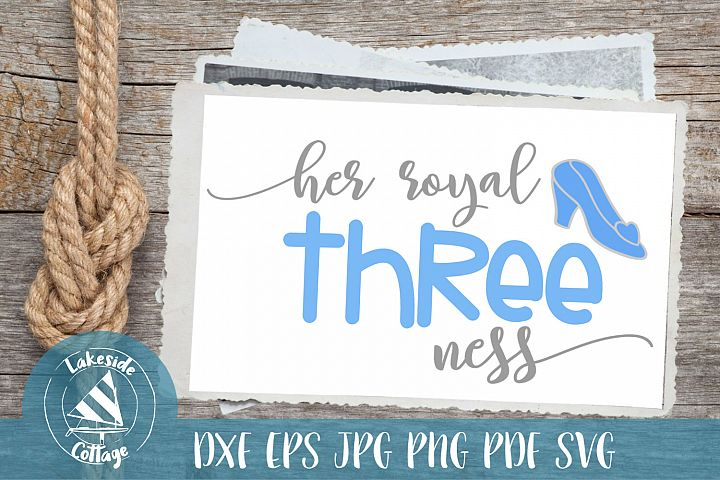 Her Royal Threeness Princess Inspired Third Birthday svg dxf