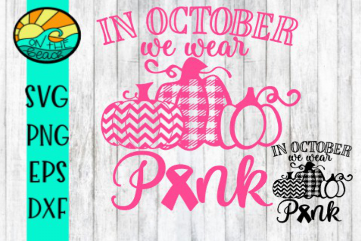 In October - We Wear Pink - Pumpkin - EASY - SVG PNG DXF EPS