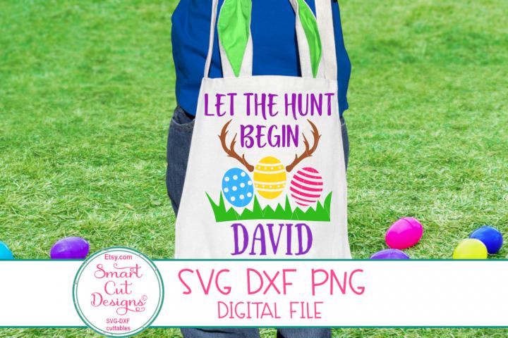 Let The Hunt Begin SVG, Egg Hunt SVG, Easter Boy SVG, DXF