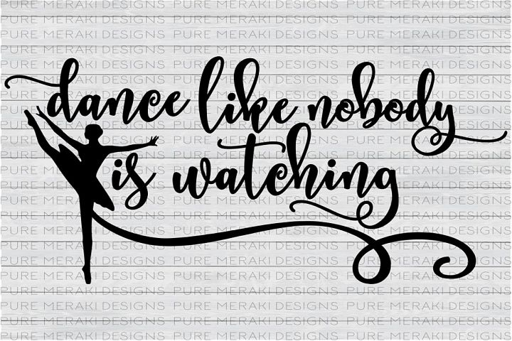 Dance Like Nobody is Watching SVG