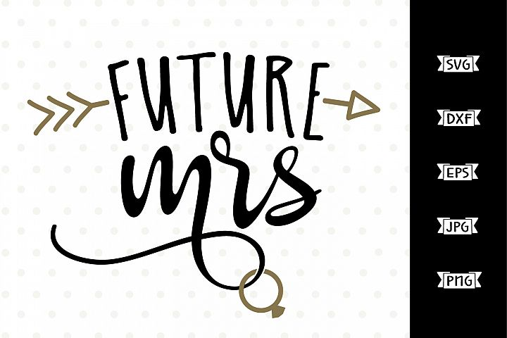 Future Mrs SVG cut file