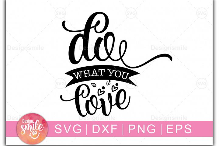 Do What You Love SVG | SVG Cut File | Inspirational Quotes