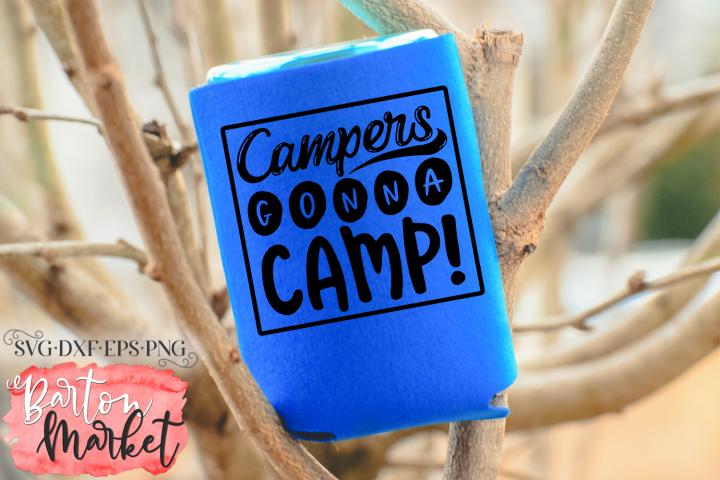 Campers Gonna Camp SVG DXF EPS PNG