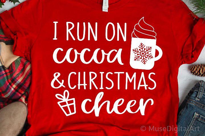 I Run on Cocoa and Christmas Cheer Svg Funny Christmas Shirt