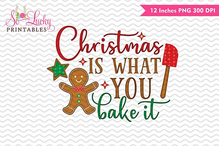 Christmas is what you bake it watercolor sublimation design