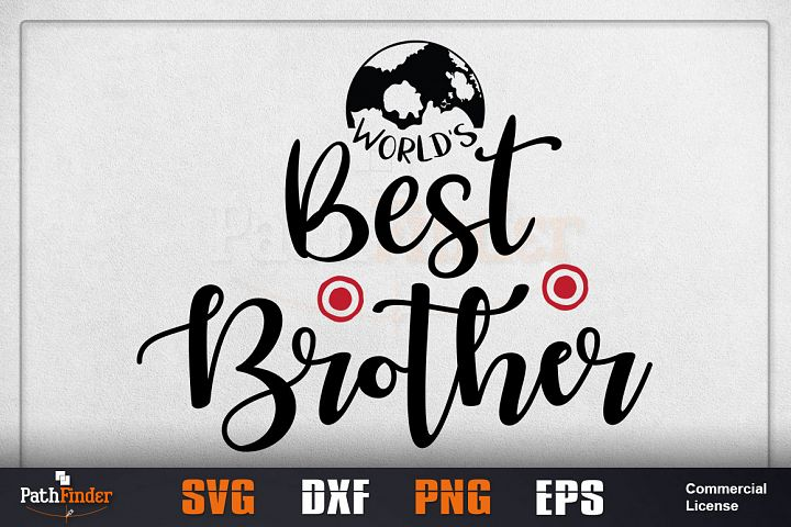 Worlds Best Brother svg, siblings svg, Siblings Day SVG,
