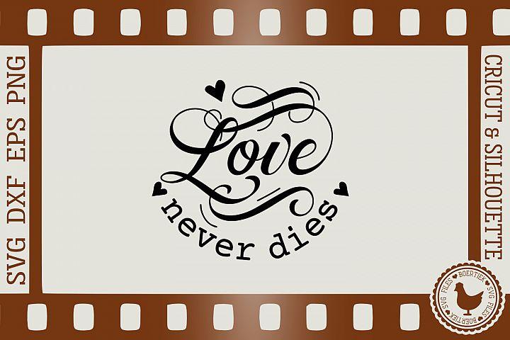 Love never dies, memorial quote