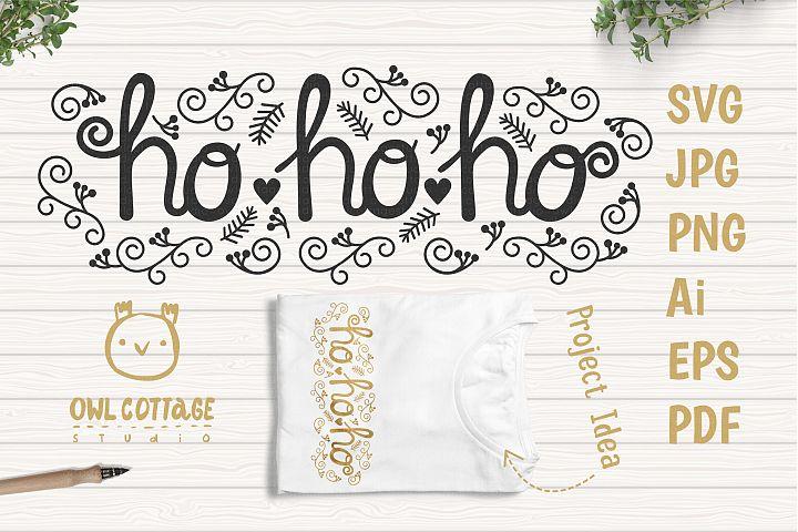 Ho Ho Ho, SVG Cutting File, Christmas Quote