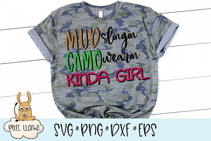 Mud Slingin Camo Wearin Kinda Girl SVG Cut File