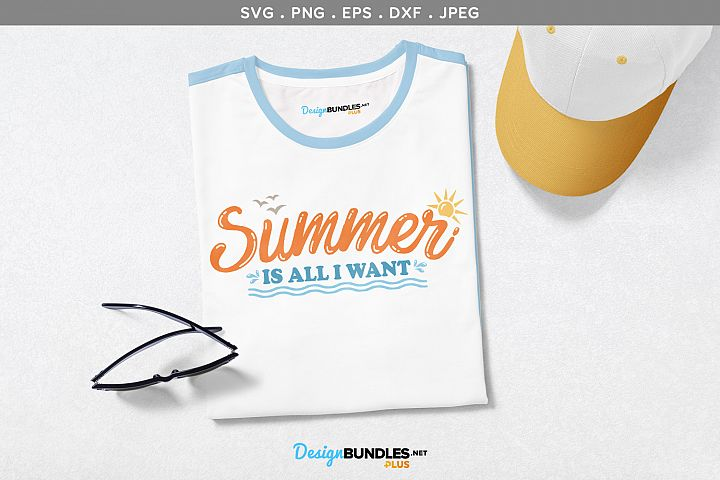 Summer is all I want - svg, printable